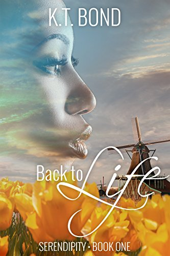 Back to Life (Serendipity Book 1) by [Bond, K.T.]