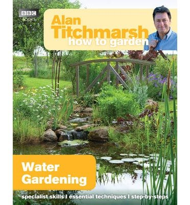 alan-titchmarsh-how-to-garden-water-gardening-how-to-garden-paperback-common