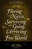 Fleeing the Nazis, Surviving the Gulag, and Arriving in the Free World, Victor Zarnowitz, 0313357781