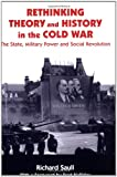 Rethinking Theory and History in the Cold War, Richard Saull, 0714682268