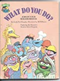 img - for What do you do? (Sesame Street Book Club, Jobs In Your Neighborhood) book / textbook / text book