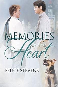 Memories of the Heart (The Memories Series Book 1) by [Stevens, Felice]