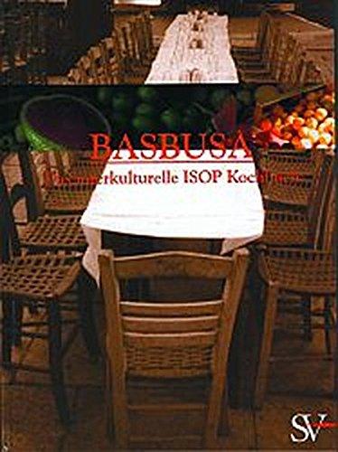 Basbusa: Das interkulturelle ISOP Kochbuch