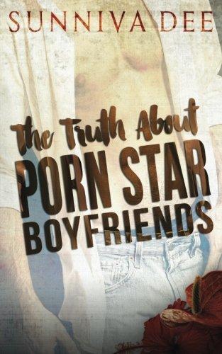 The Truth about Porn Star Boyfriends (Volume 1)
