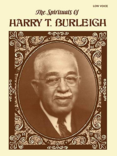 Spirituals of Harry T. Burleigh: Low Voice [Songbook]