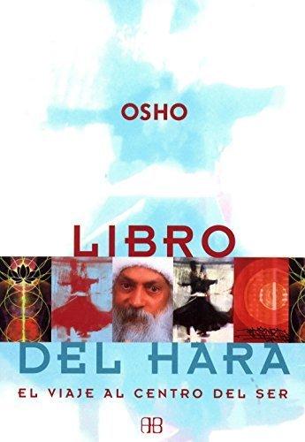 Libro del Hara. El viaje al centro del ser (Spanish Edition) by Osho - Centro Stores Mall El