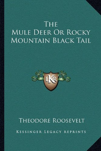 The Mule Deer Or Rocky Mountain Black Tail