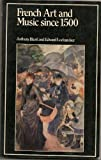 img - for French Art and Music Since 1500 (University Paperbacks) book / textbook / text book
