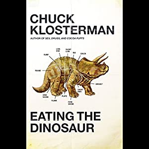 Eating the Dinosaur Audiobook