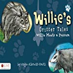 Willie's Critter Tales: Willie Meets a Possum | Angie Albrecht-Smith