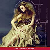 Wither: The Chemical Garden Trilogy | Lauren DeStefano
