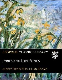 Lyrics and Love Songs: Amazon co uk: Albert Pike, Mrs