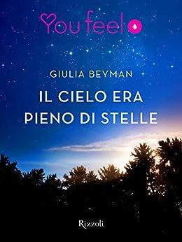 Il cielo era pieno di stelle (Youfeel) (Italian Edition) by [Beyman, Giulia]