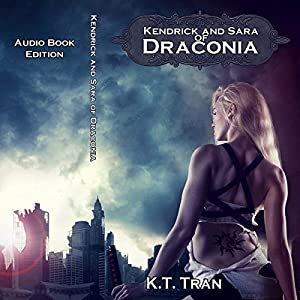 Amazon.com: Kendrick and Sara of Draconia (Audible Audio Edition): K.T. Tran, Aaron Tucker, Todd