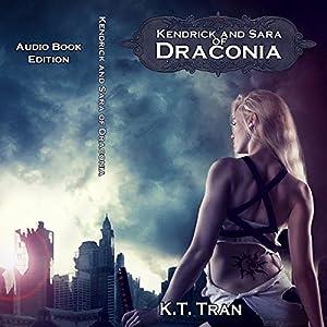 Amazon.com: Kendrick and Sara of Draconia (Audible Audio Edition): K.T. Tran, Aaron Tucker, Todd