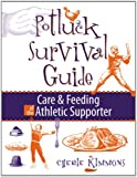 img - for Potluck Survival Guide: Care & Feeding of the Athletic Supporter book / textbook / text book