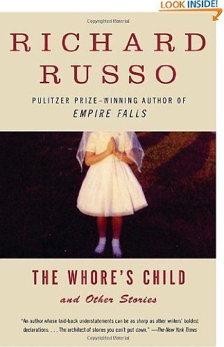The Whore's Child: Stories by Richard Russo (Jul 8, 2003)