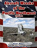 Aircraft Wrecks of the Pacific Northwest Volume 2