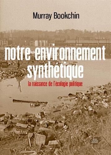 Couverture de Notre environnement synthetique - la naissance de l'ecologie politique