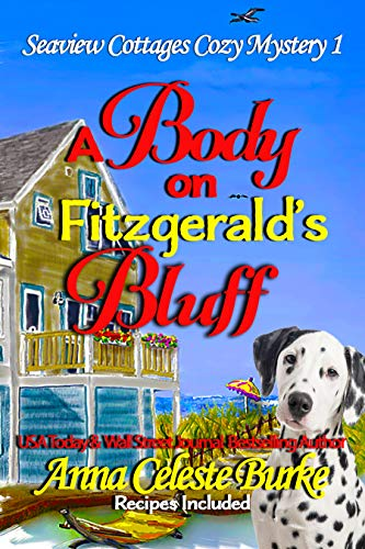 A Body on Fitzgerald's Bluff Seaview Cottages Cozy Mystery #1 by [Burke, Anna Celeste]