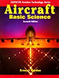 Aircraft : Basic Science with Student Study Guide, Kroes, Michael J. and Rardon, James R., 0077231538