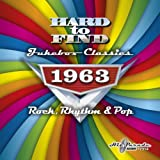 Hard To Find Jukebox Classics 1963 - Rock, Rhythm & Pop