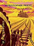 Front cover for the book Inverted World by Christopher Priest