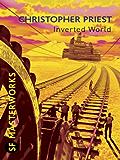 Inverted World (S.F. MASTERWORKS)