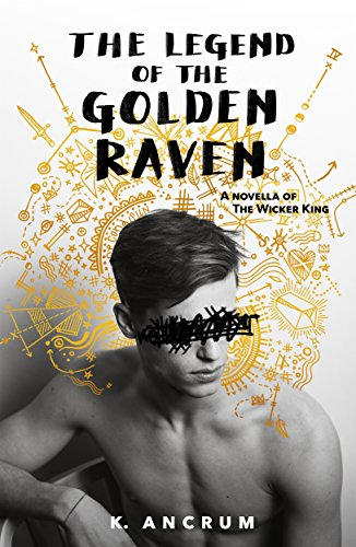 The Legend of the Golden Raven: A Novella of The Wicker King