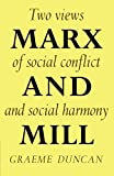 img - for Marx and Mill: Two views of social conflict and social harmony book / textbook / text book