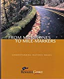 img - for From Milestones to Milemarkers: Understanding Historic Roads book / textbook / text book