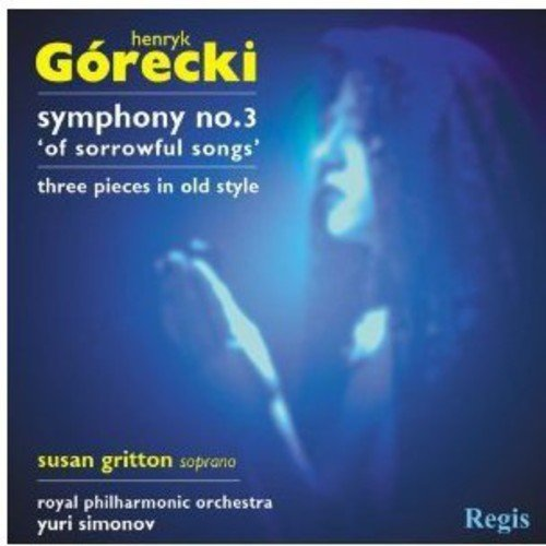 Gorecki: Symphony No. 3; Three Pieces in Olden Style