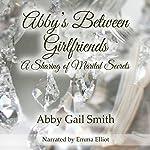 Abby's Between Girlfriends: A Sharing of Marital Secrets | Abby Gail Smith