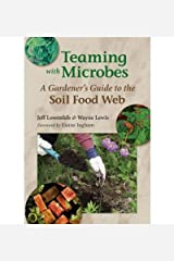 Teaming with Microbes: A Gardener's Guide to the Soil Food Web Hardcover