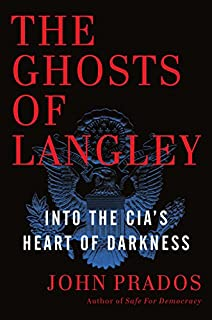 Book Cover: The Ghosts of Langley: Into the CIA's Heart of Darkness
