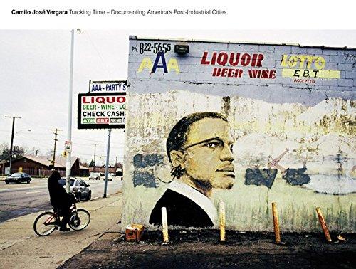 Camilo José Vergara: Tracking Time: Documenting America's Post-Industrial - Us Tracking Shipment