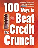 img - for 100 Ways to Beat the Credit Crunch book / textbook / text book