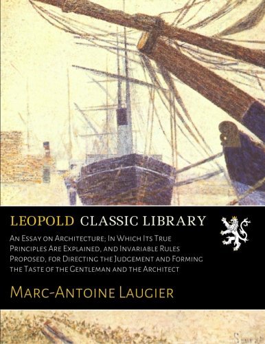 essay on architecture marc-antoine laugier An essay on architecture by marc-antoine laugier and a great selection of similar used, new and collectible books available now at abebookscom.
