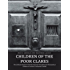 Children of the Poor Clares: The Collusion between Church and State that Betrayed Thousands of Children in Ireland's Industrial Schools
