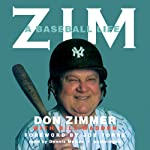Zim: A Baseball Life | Don Zimmer,Bill Madden