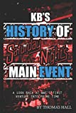 KBs History of Saturday Nights Main Event