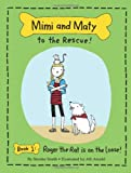 Mimi and Maty to the Rescue!, Brooke Smith, 1466494182