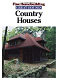 Country Houses, Editors of Fine Homebuilding, 1561581402