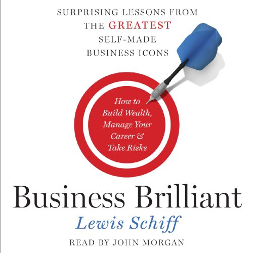 Business Brilliant: Surprising Lessons from the Greatest Self-Made Business Icons Audiobook [Free Download by Trial] thumbnail