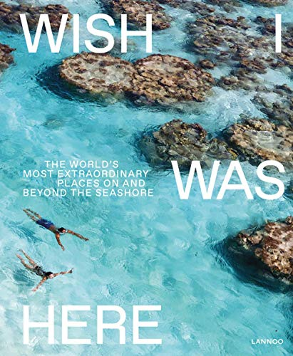 Pdf Travel Wish I Was Here: The World's Most Extraordinary Places on and Beyond the Seashore