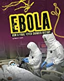 Ebola: How a Viral Fever Changed History (Infected!)