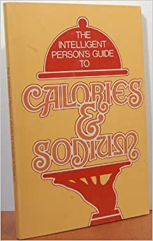Book The Intelligent Person's Guide to Calories & Sodium