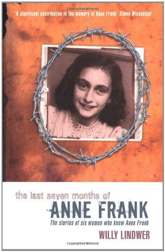 The Last Seven Months of Anne Frank by Willy Lindwer (2000-05-26)