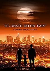 Til Death Do Us Part: A Zombie Short Story