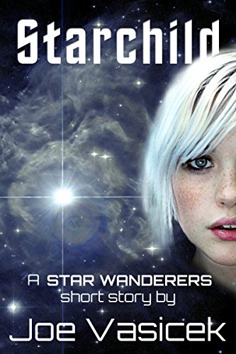 Starchild: A Star Wanderers Short Story by [Vasicek, Joe]